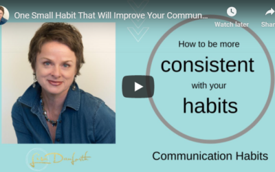 One Small Habit That Will Improve Your Communication